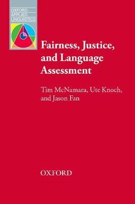 Fairness, Justice and Language Assessment -