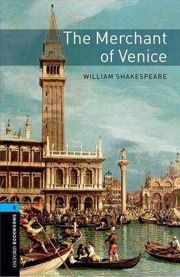 Oxford Bookworms Library: Level 5:: The Merchant of Venice -