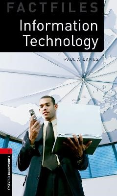 Oxford Bookworms Library Factfiles: Level 3:: Information Technology -