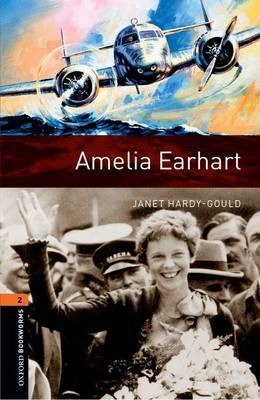 Oxford Bookworms Library: Level 2:: Amelia Earhart -