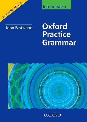 Oxford Practice Grammar Intermediate: Without Key -