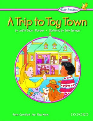 Kids' Readers: A Trip to Toy Town -