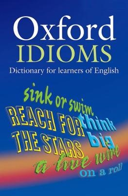 Oxford Idioms Dictionary for learners of English -