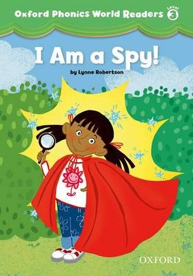 Oxford Phonics World Readers: Level 3: I am a Spy! - pr_274188