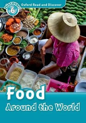 Oxford Read and Discover: Level 6: Food Around the World - pr_107109