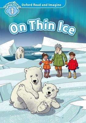 Oxford Read and Imagine: Level 1: On Thin Ice - pr_77796