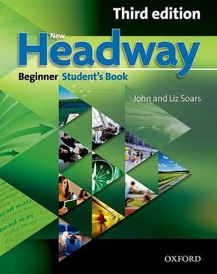 New Headway: Beginner Third Edition: Student's Book -