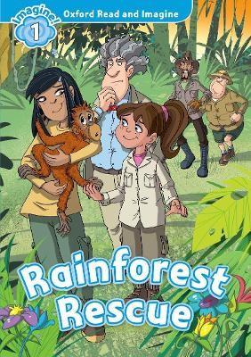 Oxford Read and Imagine: Level 1:: Rainforest Rescue -