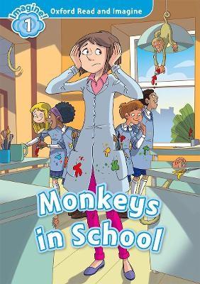 Oxford Read and Imagine: Level 1:: Monkeys in School -