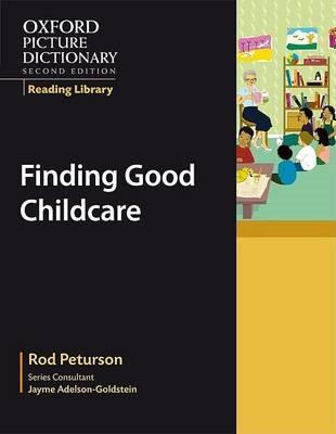 Oxford Picture Dictionary Reading Library: Finding Good Childcare -