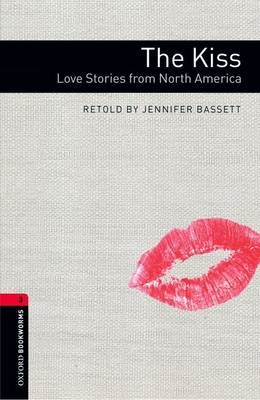 Oxford Bookworms Library: Level 3:: The Kiss: Love Stories from North America -