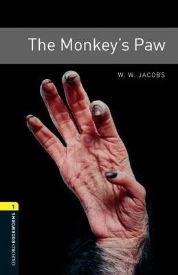Oxford Bookworms Library: Level 1:: The Monkey's Paw -