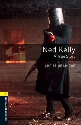 Oxford Bookworms Library: Level 1:: Ned Kelly: A True Story - pr_2106