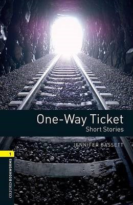 Oxford Bookworms Library: Level 1:: One-Way Ticket - Short Stories -