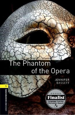 Oxford Bookworms Library: Level 1:: The Phantom of the Opera -