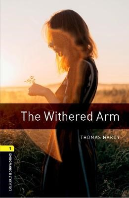 Oxford Bookworms Library: Level 1:: The Withered Arm -