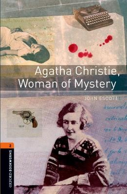 Oxford Bookworms Library: Level 2:: Agatha Christie, Woman of Mystery -