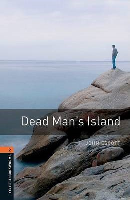 Oxford Bookworms Library: Level 2:: Dead Man's Island -