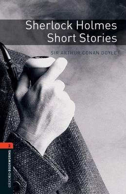 Oxford Bookworms Library: Level 2:: Sherlock Holmes Short Stories -