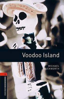 Oxford Bookworms Library: Level 2:: Voodoo Island -