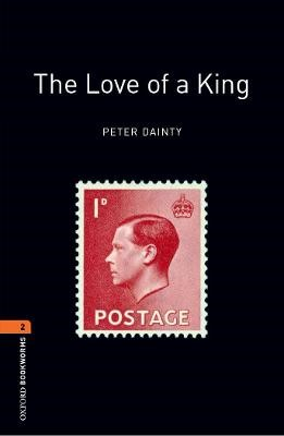Oxford Bookworms Library: Level 2:: The Love of a King -