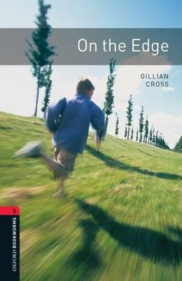 Oxford Bookworms Library: Level 3:: On the Edge -