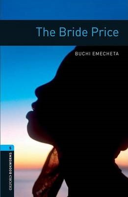 Oxford Bookworms Library: Level 5:: The Bride Price -