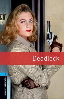 Oxford Bookworms Library: Level 5:: Deadlock -
