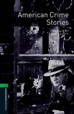 Oxford Bookworms Library: Level 6:: American Crime Stories - pr_273507