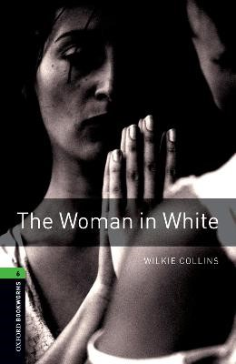 Oxford Bookworms Library: Level 6:: The Woman in White -