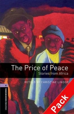 Oxford Bookworms Library: Level 4:: The Price of Peace: Stories from Africa audio CD pack -