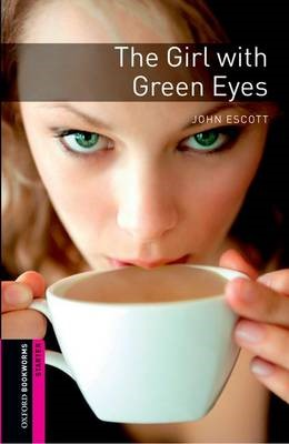 Oxford Bookworms Library: Starter Level:: The Girl with Green Eyes -