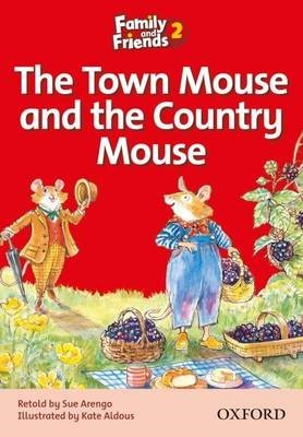 Family and Friends Readers 2: The Town Mouse and the Country Mouse -