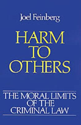 The Moral Limits of the Criminal Law: Volume 1: Harm to Others -