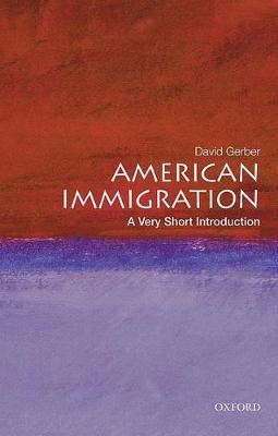 American Immigration: A Very Short Introduction - pr_304665