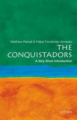 The Conquistadors: A Very Short Introduction -