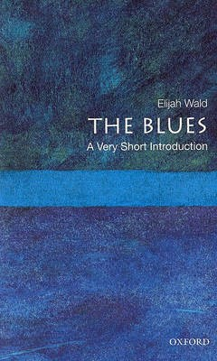 The Blues: A Very Short Introduction -