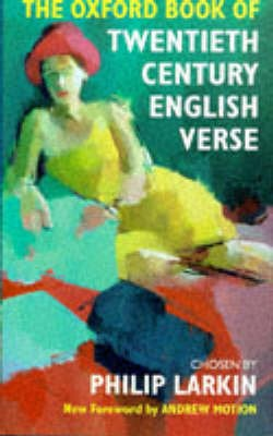 The Oxford Book of Twentieth Century English Verse -
