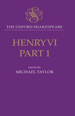 The Oxford Shakespeare: Henry VI, Part One -