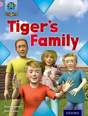 Project X Origins: Pink Book Band, Oxford Level 1+: My Family: Tiger's Family -