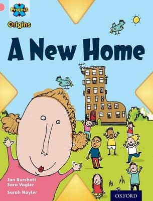 Project X Origins: Pink Book Band, Oxford Level 1+: My Home: A New Home -