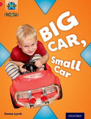 Project X Origins: Red Book Band, Oxford Level 2: Big and Small: Big Car, Small Car -