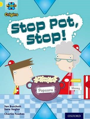 Project X Origins: Yellow Book Band, Oxford Level 3: Food: Stop Pot, Stop! -