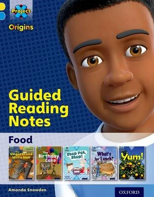 Project X Origins: Yellow Book Band, Oxford Level 3: Food: Guided reading notes -