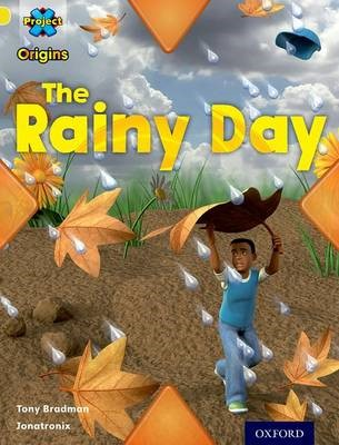 Project X Origins: Yellow Book Band, Oxford Level 3: Weather: The Rainy Day -