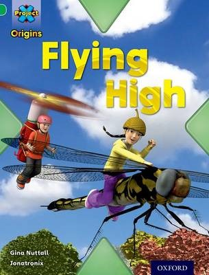 Project X Origins: Green Book Band, Oxford Level 5: Flight: Flying High -