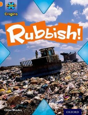 Project X Origins: Orange Book Band, Oxford Level 6: What a Waste: Rubbish! -