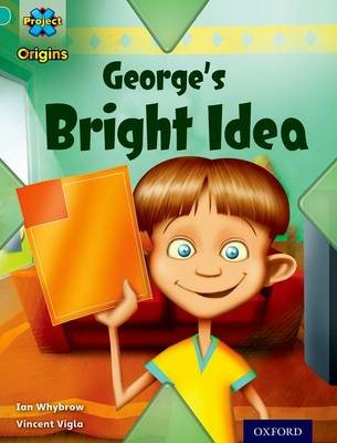 Project X Origins: Turquoise Book Band, Oxford Level 7: Discovery: George's Bright Idea -