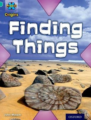 Project X Origins: Turquoise Book Band, Oxford Level 7: Discovery: Finding Things -