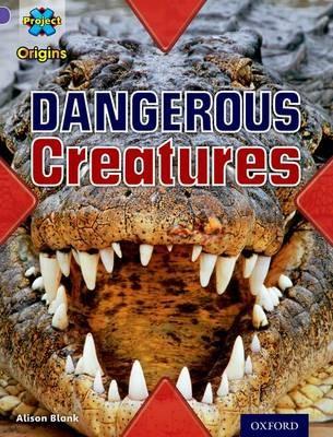 Project X Origins: Purple Book Band, Oxford Level 8: Habitat: Dangerous Creatures -